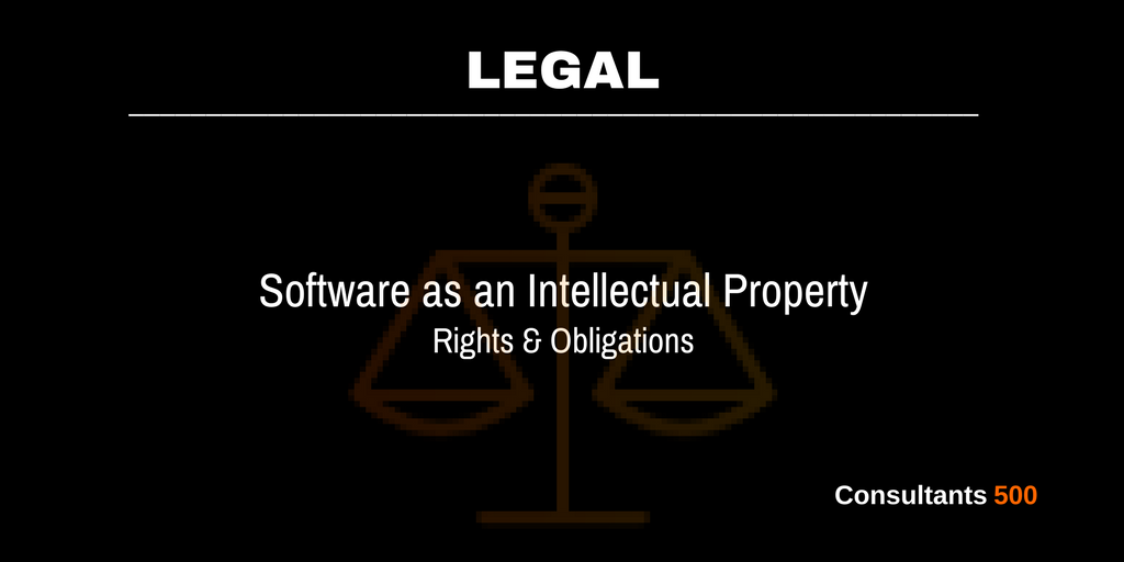 Software As An Intellectual Property Know Your Rights And Obligations